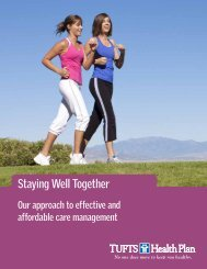 Staying Well Together—our approach to effective ... - Tufts Health Plan