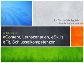 eContent, Lernszenarien, eSkills, eFit ... - Virtuelle Schule