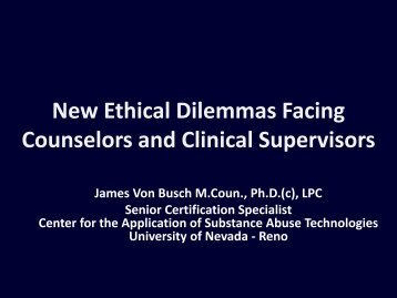 New Ethical Dilemmas Facing Counselors and ... - the ATTC Network