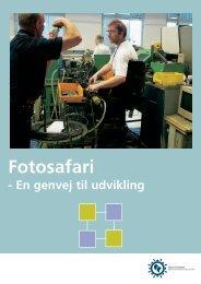 Hent Fotosafari - En genvej til udvikling - Industriens ...
