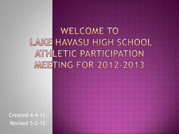 Created 4-4-11 Revised 5-2-12 - Lake Havasu Unified School District
