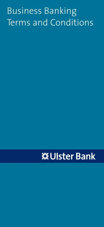 View our Business Banking Terms and Conditions - Ulster Bank