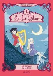 Leila Blue. La música de la luna - Anaya Infantil y Juvenil