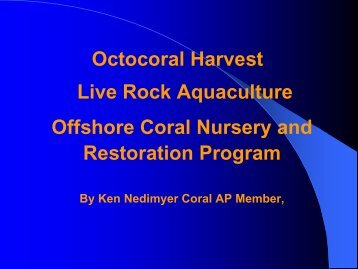 Live Rock Aquaculture and Acropora Nursery ... - SAFMC.net