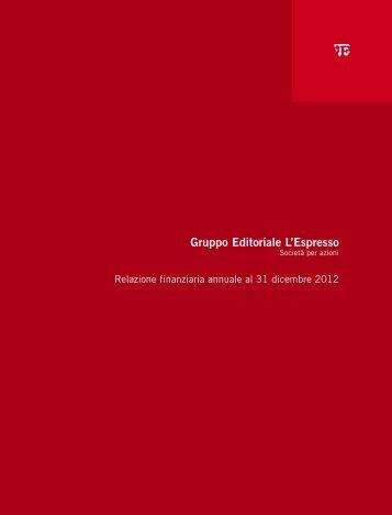 Bilancio al 31-12-2012 (2294Kb) - Gruppo Editoriale L'Espresso S.p.A.