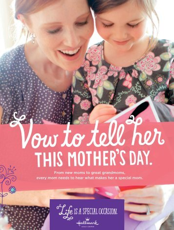 From new moms to great grandmoms, every mom needs ... - Hallmark