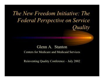 The New Freedom Initiative - 2012 Reinventing Quality Conference