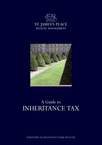 A Guide To INHERITANCE TAX - St James's Place
