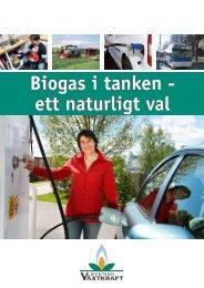 Biogas i tanken - ett naturligt val - VafabMiljö