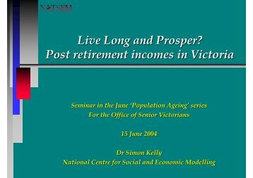 Post retirement incomes in Victoria - NATSEM - University of Canberra