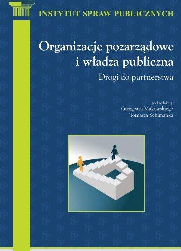 Organizacje pozarządowe i władza publiczna. Drogi do partnerstwa