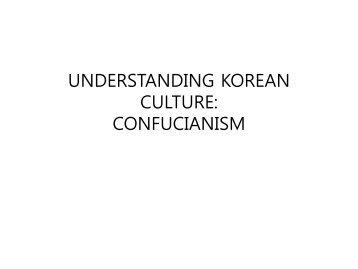 UNDERSTANDING KOREAN CULTURE: CONFUCIANISM