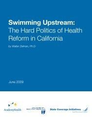 The Hard Politics of Health Reform in California - State Coverage ...