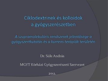 Ciklodextrinek és kolloidok a gyógyszerészetben (Dr ... - Cyclolab