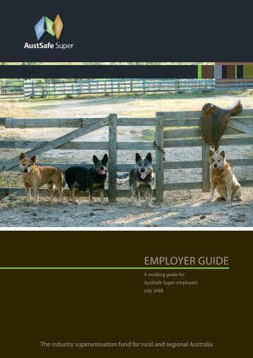 EMPLOYER GUIDE - AustSafe Super