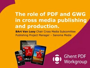 The role of PDF and GWG in cross media publishing and production.