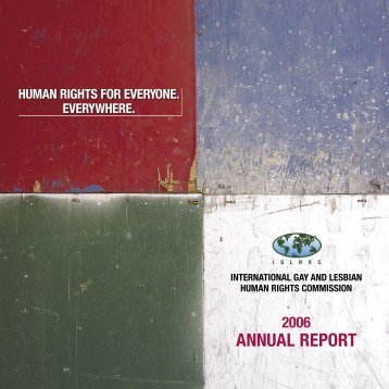 ANNUAL REPORT - International Gay and Lesbian Human Rights ...