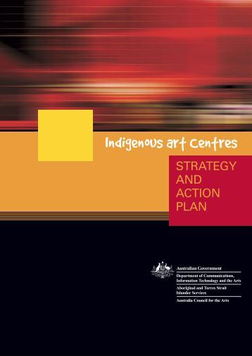 Indigenous Art Centres - Strategy and Action Plan - Office for the Arts
