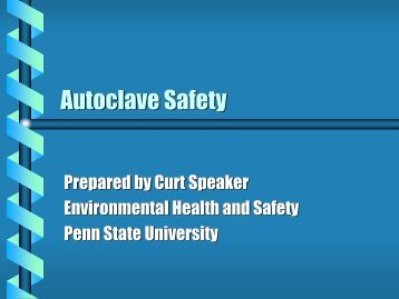 autoclave safety training - Penn State University Environmental ...