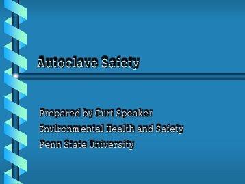 autoclave safety training - Penn State University Environmental ...