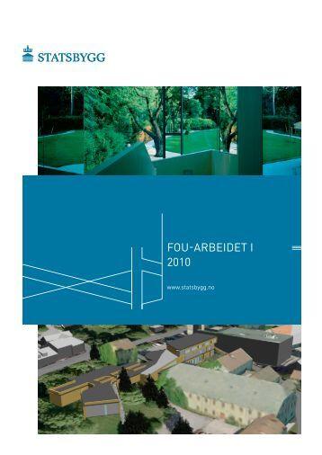 FOU-ARBEIDET I 2010 - Statsbygg