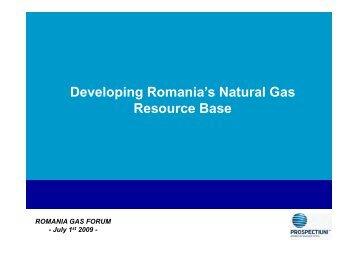 Developing Romania's Natural Gas p g Resource ... - Petroleumclub.ro