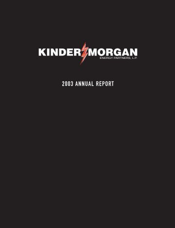 KMEP Annual Report 03 - Kinder Morgan
