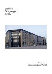 Brohuset 2004 (bilagsrapport) - It.civil.aau.dk - Aalborg Universitet