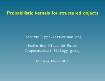 Probabilistic kernels for discrete objects - Center for Computational ...