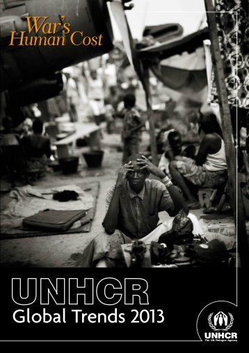 unhcr global trends 2013 essay A 2013 study found that these protracted urban displacements had not the office of the united nations high commissioner for refugees at the global level, the.