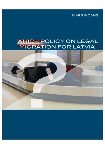 WHICH POLICY ON LEGAL MIGRATION FOR LATVIA?
