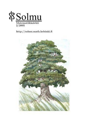 Solmu 2/2005 - Matematiikkalehti Solmu - Helsinki.fi