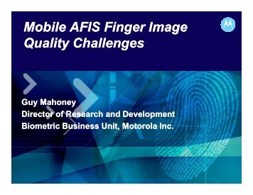 Mobile AFIS Finger Image Quality Challenges Mobile AFIS Finger ...