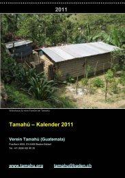 Tamahú-Kalender 2011 - Verein Arztstation Tamahú - Guatemala