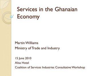 Services in the Ghanaian Economy - ILEAP