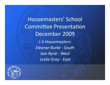 Housemasters' School Commi ee PresentaRon ... - LS Home Page