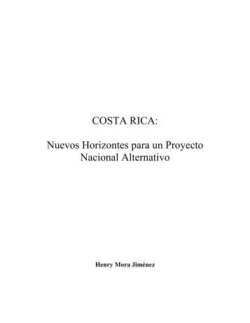 COSTA RICA: Nuevos Horizontes para un Proyecto Nacional ...