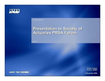 Presentation to Society of Actuaries PRSA Forum