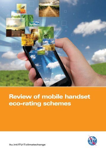 Review of mobile handset eco-rating schemes - ITU