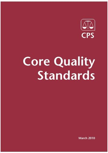 Core Quality Standards document - Crown Prosecution Service