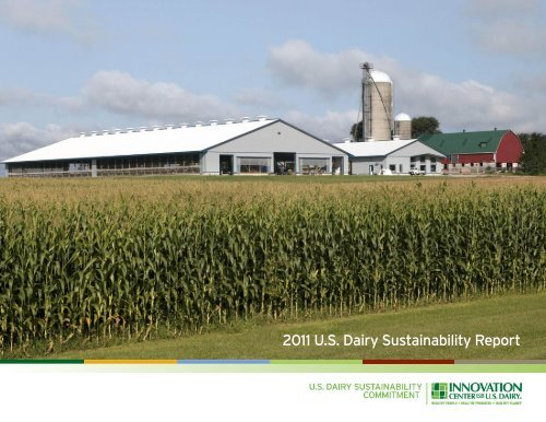2011 U.S. Dairy Sustainability Report - Innovation Center for US Dairy