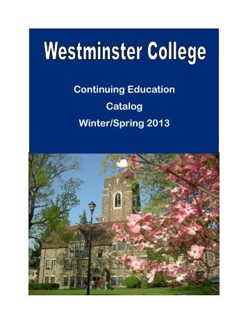 Continuing Education Catalog Winter/Spring 2013 - Westminster ...