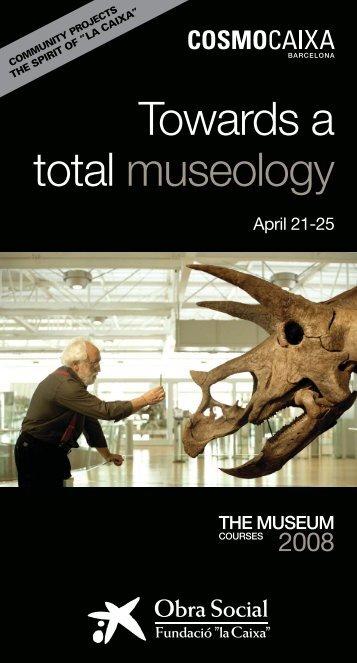 """Towards a total museology - Obra Social """"la Caixa"""""""