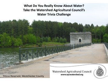 Water Trivia Questions - Watershed Agricultural Council