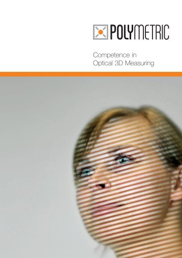 Competence in Optical 3D Measuring - Polymetric GmbH