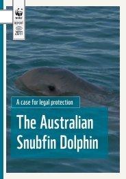 The Australian Snubfin Dolphin: A case for legal ... - wwf - Australia