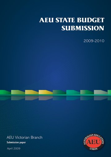 State budget submission, 2009 - Australian Education Union ...
