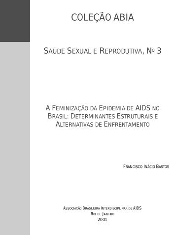 A Feminização da Epidemia de AIDS no Brasil - Abia