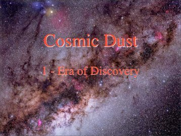 Cosmic Dust 1 -Era of Discovery - Physics