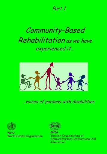 Community-Based Rehabilitation as we have - Handicap International